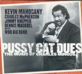 Pussy Cat Dues - The Music Of Charles Mingus